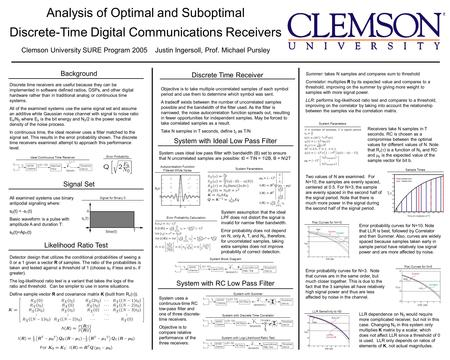 Analysis of Optimal and Suboptimal Discrete-Time Digital Communications Receivers Clemson University SURE Program 2005 Justin Ingersoll, Prof. Michael.
