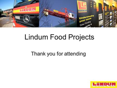 Lindum Food Projects Thank you for attending.