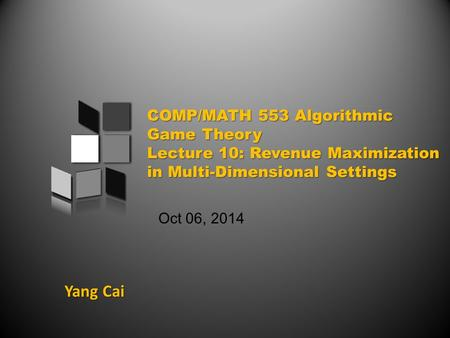 Yang Cai Oct 06, 2014. An overview of today's class Unit-Demand Pricing (cont'd) Multi-bidder Multi-item Setting Basic LP formulation.