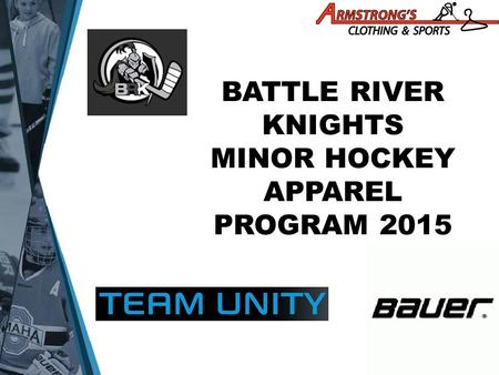 BATTLE RIVER KNIGHTS MINOR HOCKEY APPAREL PROGRAM 2015