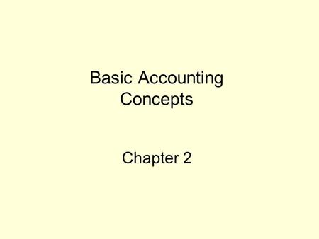 Basic Accounting Concepts Chapter 2. Basic Rules of an Accounting System A transaction is an economic event that can affect one, two or more items in.