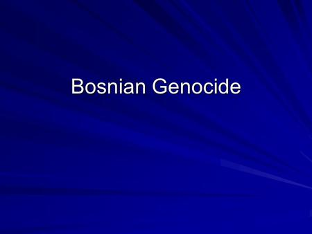 Bosnian Genocide. Summary of Genocide - Timeline 199 1 1991: Republics of Slovenia and Croatia declared independence from Yugoslavia July 11-19, 1995: