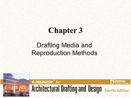 Chapter 3 Drafting Media and Reproduction Methods.