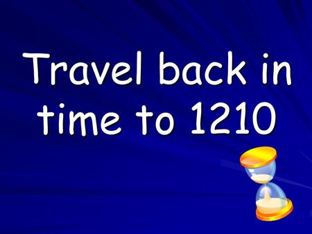 Travel back in time to 1210. 2010 You are now leaving Auchtergaven Primary School.
