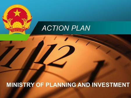 Company LOGO ACTION PLAN MINISTRY OF PLANNING AND INVESTMENT.