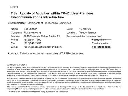 UPED Title: Update of Activities within TR-42, User-Premises Telecommunications Infrastructure NameBob Jensen CompanyFluke Networks Address9015 Mountain.