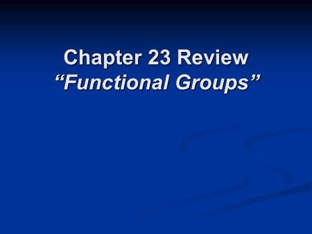 "Chapter 23 Review ""Functional Groups"""