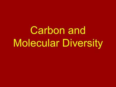 Carbon and Molecular Diversity