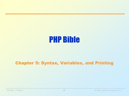 _______________________________________________________________________________________________________________ PHP Bible, 2 nd Edition1  Wiley and the.