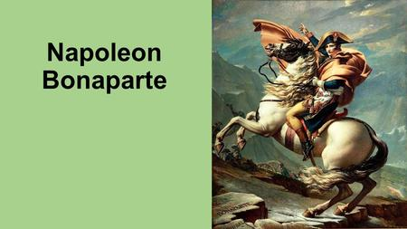 Napoleon Bonaparte. Napoleon in Power Stability Banking/education reforms Pope relations Napoleonic Code Streamlined legal system Still foundation.