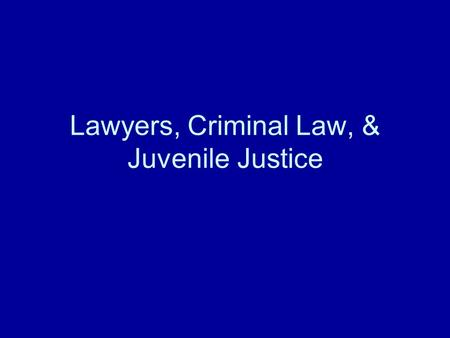 Lawyers, Criminal Law, & Juvenile Justice. 1) Common situations to consult an attorney a) buying or selling a home or other real estate b) organizing.