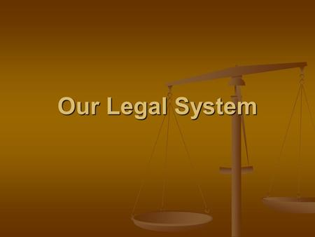 Our Legal System. The Sources of Our Laws Functions of Our Laws Create peaceful society Guarantee individual liberties Discourage criminal acts Set punishments.