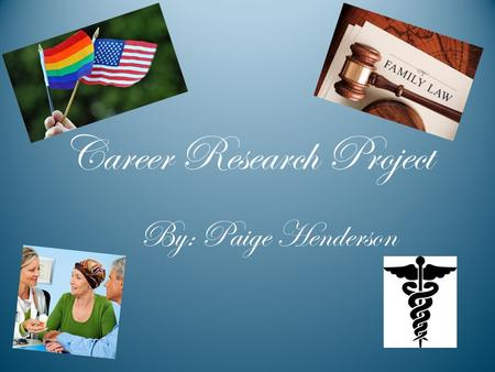 Career Research Project By: Paige Henderson. Oncologist An oncologist is someone who inspects, diagnoses, and treats cancerous tumors. The three main.