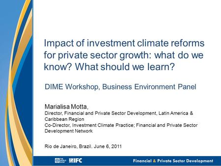 Impact of investment climate reforms for private sector growth: what do we know? What should we learn? DIME Workshop, Business Environment Panel Marialisa.