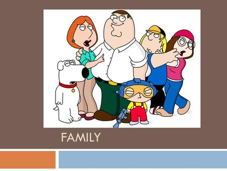 FAMILY. What is a family?  A group of people who are related by marriage, blood, or adoption and who often live together and share economic resources.