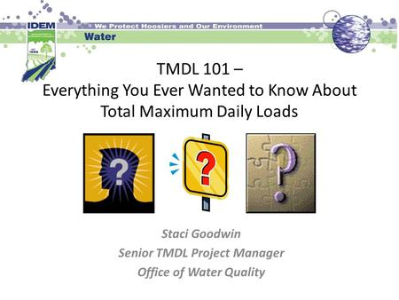 Staci Goodwin Senior TMDL Project Manager Office of Water Quality
