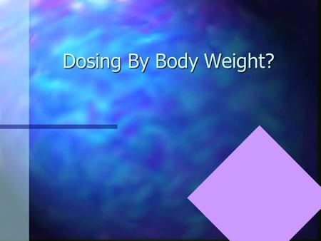 Dosing By Body Weight?. Ms KB n 29 yr female n Generalised seizure 1st episode n Presented to local GP run hospital.