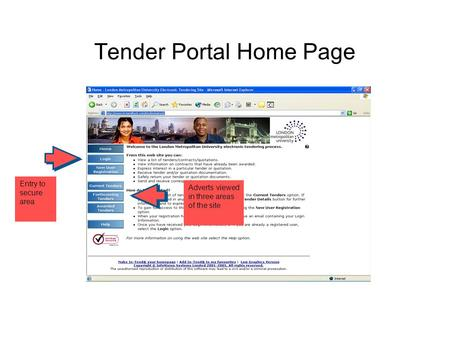 Tender Portal Home Page Entry to secure area Adverts viewed in three areas of the site.