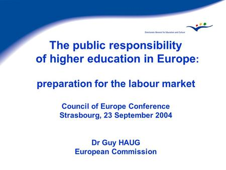 The public responsibility of higher education in Europe : preparation for the labour market Council of Europe Conference Strasbourg, 23 September 2004.