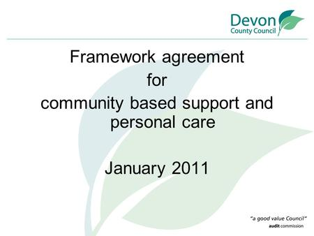 Framework agreement for community based support and personal care January 2011.