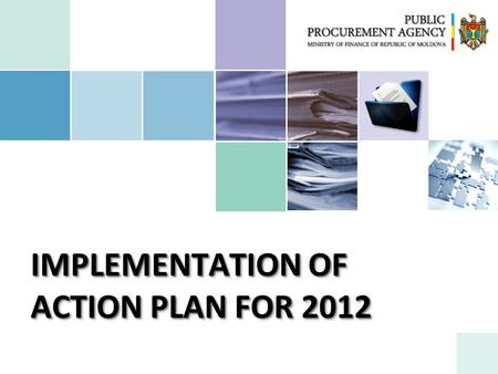 IMPLEMENTATION OF ACTION PLAN FOR 2012. SUMMARY CPV REGULATION & IMPLEMENTATION Using of CPV codes became mandatory in Europe from December 16, 2003.