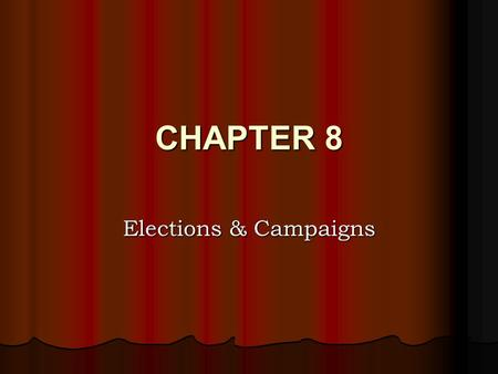 CHAPTER 8 Elections & Campaigns. Running for Federal Office Over 90% re-election rate in the House and Senate. Over 90% re-election rate in the House.