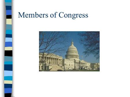 Members of Congress. I) Members of Congress A) Are not a true representation of the American Population.