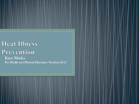 Kacy Maska For Health and Physical Education Teachers K-12.