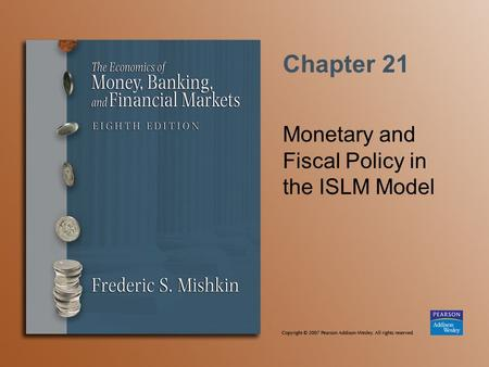 Chapter 21 Monetary and Fiscal Policy in the ISLM Model.