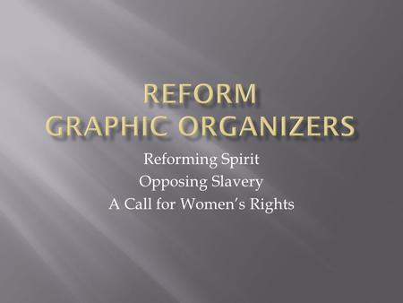 Reforming Spirit Opposing Slavery A Call for Women's Rights.