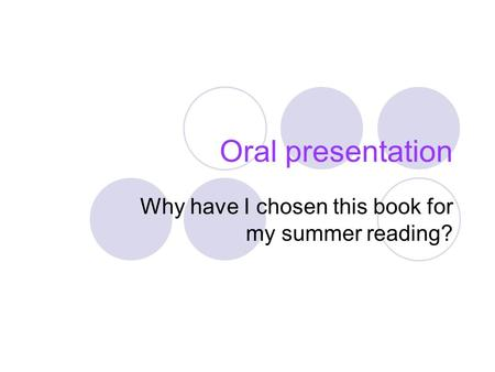 Oral presentation Why have I chosen this book for my summer reading?