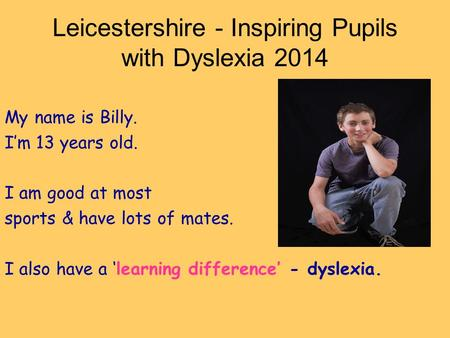 Leicestershire - Inspiring Pupils with Dyslexia 2014