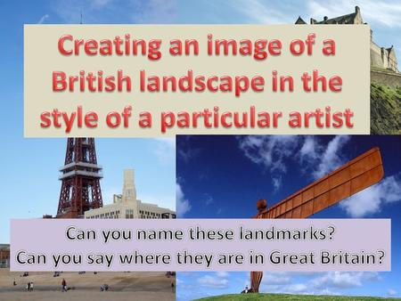 Your task is to choose one of these three British landmarks and recreate it in the style of one of the following artists: 1.George Seurat 2.Timon Maxey.