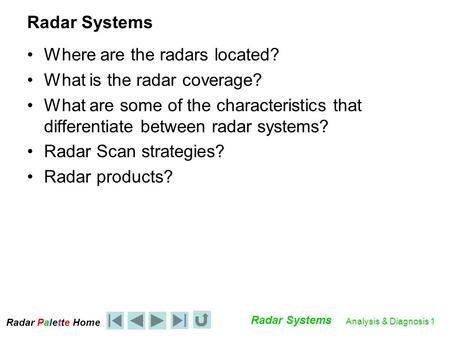 Where are the radars located? What is the radar coverage?