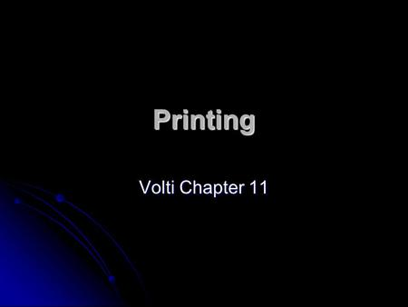 Printing Volti Chapter 11. Printing Of all technologies, perhaps none have had the greatest impact as printing Of all technologies, perhaps none have.