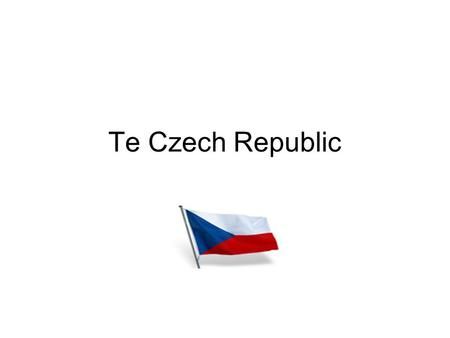 Te Czech Republic. Location The country has borders with Poland to the north, Germany to the northwest and west, Austria to the south, and Slovakia to.