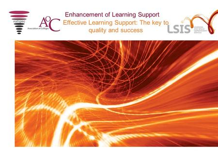 Effective Learning Support: The key to quality and success Enhancement of Learning Support.