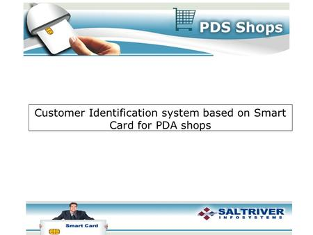 Customer Identification system based on Smart Card for PDA shops.