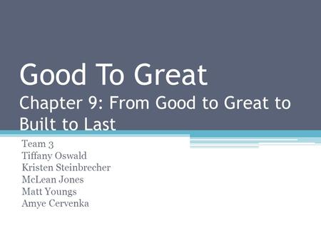 Good To Great Chapter 9: From Good to Great to Built to Last
