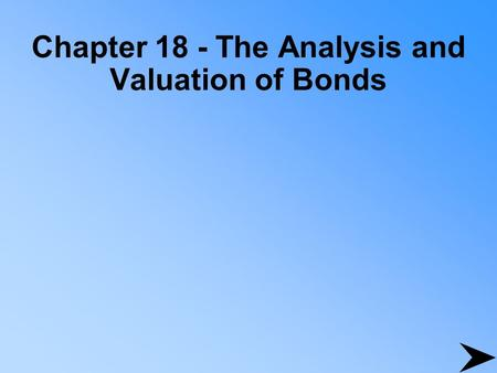 Chapter 18 - The Analysis and Valuation of Bonds.
