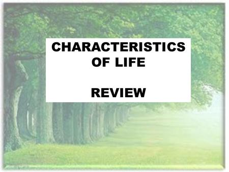 CHARACTERISTICS OF LIFE REVIEW. MULTIPLE CHOICE 1. The average amount of time an organism lives is known as: a. Birth rate b. Mortality Rate c. Life.