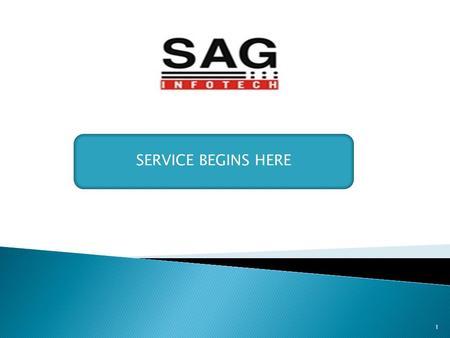 SERVICE BEGINS HERE 1.  www.saginfotech.com : CA, Accounts, payroll, taxation software.  www.sagipl.com: Overseas software development.  www.sagmart.com:
