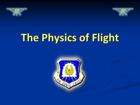 The Physics of Flight. Warm-Up Questions CPS Questions 1-2 Chapter 1, Lesson 2.