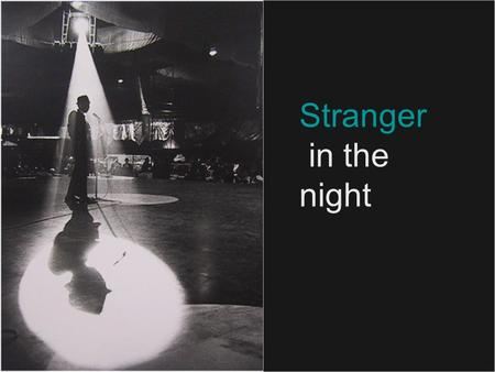 Stranger in the night. Quick Facts NAME: Frank SinatraFrank OCCUPATION: Film Actor, SingerFilm ActorSinger BIRTH DATE: December 12, 1915December 121915.