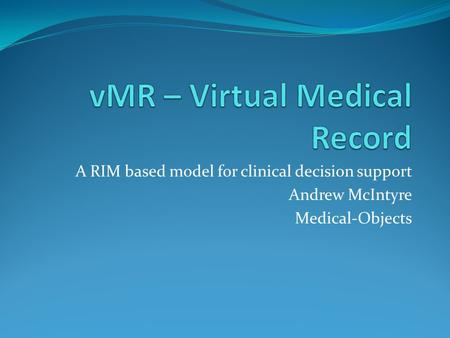 vMR – Virtual Medical Record