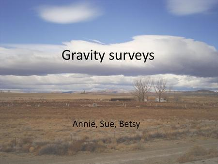 Gravity surveys Annie, Sue, Betsy. Regional location Bango Road canal bank V-line canal bank Reno Highway Carson Highway.