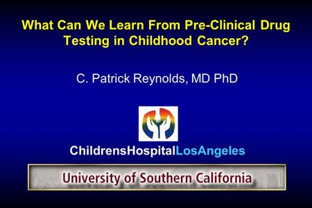 What Can We Learn From Pre-Clinical Drug Testing in Childhood Cancer?