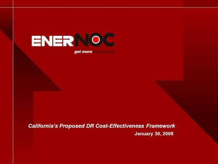 California's Proposed DR Cost-Effectiveness Framework January 30, 2008.