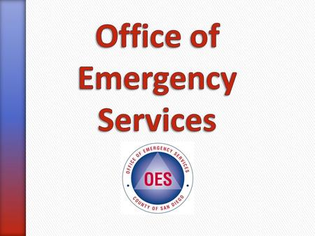 » OES' mission is to coordinate the County's planning for, response to, and recovery from disasters to ensure safe and livable communities. » OES achieves.