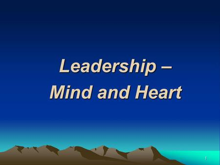 1 Leadership – Mind and Heart. 2 QUOTE!! Before you are a leader, success is all about growing yourself. When you become a leader, success is all about.